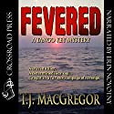 Fevered: The Tango Key Mysteries - Aline Scott, Book 2 Audiobook by T. J. MacGregor Narrated by Erin Novotny