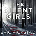 The Silent Girls Audiobook by Eric Rickstad Narrated by R. C. Bray