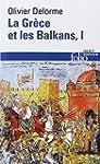 La Gr�ce et les Balkans (Tome 1): Du...