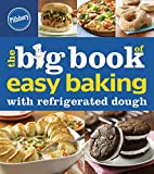 Pillsbury The Big Book of Easy Baking with Refrigerated Dough (Betty Crocker Big Book)