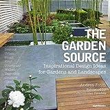 Andrea Jones The Garden Source: Inspirational Design Ideas for Gardens and Landscapes