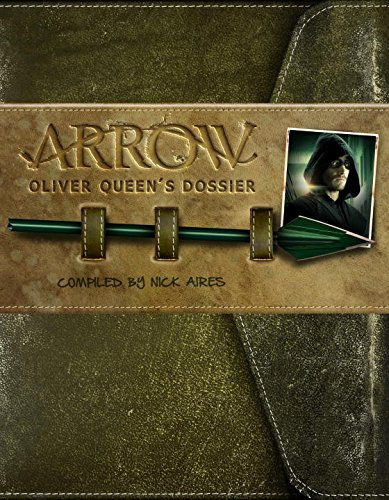 Arrow: Oliver Queen's Dossier
