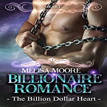 Billionaire Romance: The Billion Dollar Heart (       UNABRIDGED) by Melisa Moore Narrated by Nikki Diamond