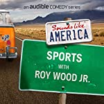 Ep. 6: Sports with Roy Wood Jr. | Roy Wood Jr.,The Sklar Brothers,Megan Mullally,Samm Levine,Hannibal Buress,Erin Foley,Josh Gondelman,James Adomian