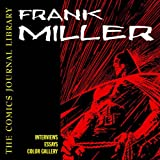 Frank Miller: The Comics Journal Library Volume 2 (1560975288) by Frank Miller