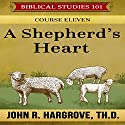 A Shepherd's Heart: Course Eleven Audiobook by John R. Hargrove, Verna Hargrove Narrated by Robert Grothe