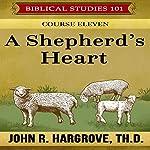 A Shepherd's Heart: Course Eleven | John R. Hargrove,Verna Hargrove