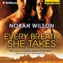 Every Breath She Takes (       UNABRIDGED) by Norah Wilson Narrated by Emily Beresford