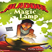 Aladdin and His Magical Lamp | Livre audio Auteur(s) : Kelly Lesley Narrateur(s) : Kelly Lesley