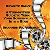 img - for Rewrite Right: A Step-by-Step Guide to Turn Your Screenplay Into a Star book / textbook / text book