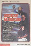 Secret Missions: Four True Life Stories (Scholastic biography) (0590411837) by Levine, Ellen
