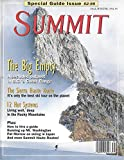img - for Summit : Hut to Hut- Sking the eleven hut systems in Colorado, New Mexico, Utah; High and Lonesome - Plummer Hut British Columbia; La Cascada Mexico's Basaseachic National Park; Playing the Permit Game for a Himalayan Peak book / textbook / text book