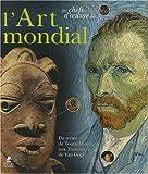 echange, troc Cristina Acidini Luchinat, Collectif - Les chefs-d'oeuvre de l'art mondial : Du trésor de Toutankhamon aux Tournesols de Van Gogh