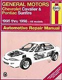 General Motors Chevrolet Cavalier and Pontiac Sunfire Automotive Repair Manual: 1995 thru 1998 All Models (Haynes Automotive Repair Manual Series)