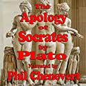 The Apology of Socrates (       UNABRIDGED) by Plato Narrated by Phil Chenevert