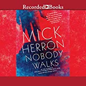 Nobody Walks | [Mick Herron]