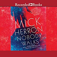 Nobody Walks (       UNABRIDGED) by Mick Herron Narrated by Gerard Doyle