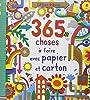 365 choses à faire avec papier et carton