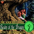 Realm of the Dragon: The Soul Mate Tree, Book 1 Hörbuch von CiCi Cordelia Gesprochen von: Alan Taylor