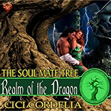 Realm of the Dragon: The Soul Mate Tree, Book 1 Audiobook by CiCi Cordelia Narrated by Alan Taylor