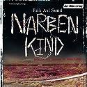 Narbenkind (Victoria Bergman 2) Audiobook by Erik Axl Sund Narrated by Thomas M. Meinhardt