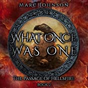 What Once Was One: The Passage of Hellsfire, Book 2   Marc Johnson