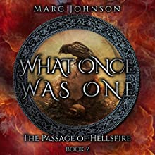 What Once Was One: The Passage of Hellsfire, Book 2 Audiobook by Marc Johnson Narrated by Bryan Zee