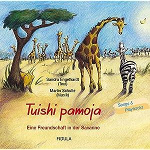 Tuishi Pamoja - Eine Freundschaft in der Savanne. CD: Hörspiel + Playbacks