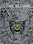 LONE SLOANE : GAIL N.E.
