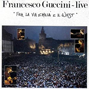 Francesco Guccini -  Fra la Via Emilia e il West Vol.1