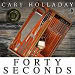 Forty Seconds | Cary Holladay