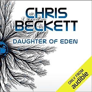Daughter of Eden: Dark Eden, Book 3 Audiobook by Chris Beckett Narrated by Imogen Church