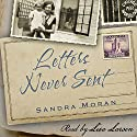 Letters Never Sent Audiobook by Sandra Moran Narrated by Lisa Larsen