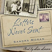 Letters Never Sent (       UNABRIDGED) by Sandra Moran Narrated by Lisa Larsen