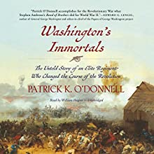 Washington's Immortals: The Untold Story of an Elite Regiment Who Changed the Course of the Revolution Audiobook by Patrick K. O'Donnell Narrated by William Hughes