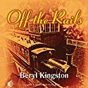 Off the Rails (       UNABRIDGED) by Beryl Kingston Narrated by Anne Dover