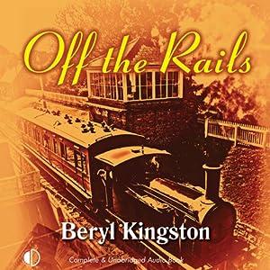 Off the Rails | [Beryl Kingston]