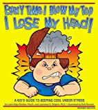 img - for Every Time I Blow My Top I Lose My Head! book / textbook / text book