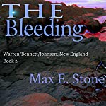 The Bleeding: Warren/Bennett/Johnson, New England Book 2 | Max E. Stone