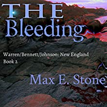The Bleeding: Warren/Bennett/Johnson, New England Book 2 (       UNABRIDGED) by Max E. Stone Narrated by Noah Michael Levine