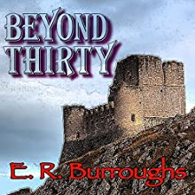 Beyond Thirty (       UNABRIDGED) by Edgar Rice Burroughs Narrated by David Stifel