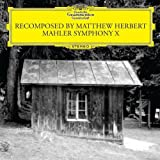 Recomposed By Matthew Herbert: Mahler Symphony 10