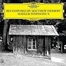 Recomposed By Matthew Herbert: Mahler Symphony 10