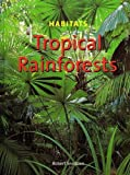 img - for Tropical Rainforests (Habitats) book / textbook / text book