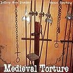Medieval Torture | Jeffrey Jeschke
