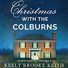 Christmas with the Colburns: An Uncharted Novella (       UNABRIDGED) by Keely Brooke Keith Narrated by Kate Fisher