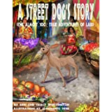 A Street Dog's Story (The Almost 100% True Adventures of Labi)