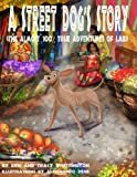 img - for A Street Dog's Story (The Almost 100% True Adventures of Labi) book / textbook / text book