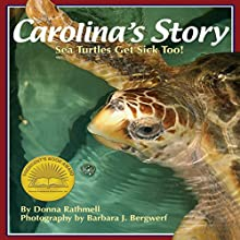 Carolina's Story: Sea Turtles Get Sick Too! (       UNABRIDGED) by Donna Rathmell Narrated by Donna German