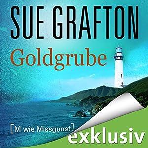 Goldgrube: [M wie Missgunst] (Kinsey Millhone 13) Hörbuch